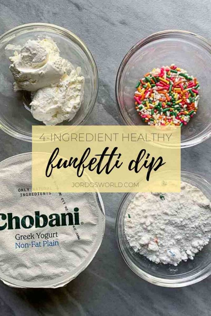 This is a pinterest pin that has the four ingredients for the healthy funfetti dip. There are four bowls and each has one ingredients. The ingredients are whipped cream, sprinkles, funfetti cake mix, and plain greek yogurt.
