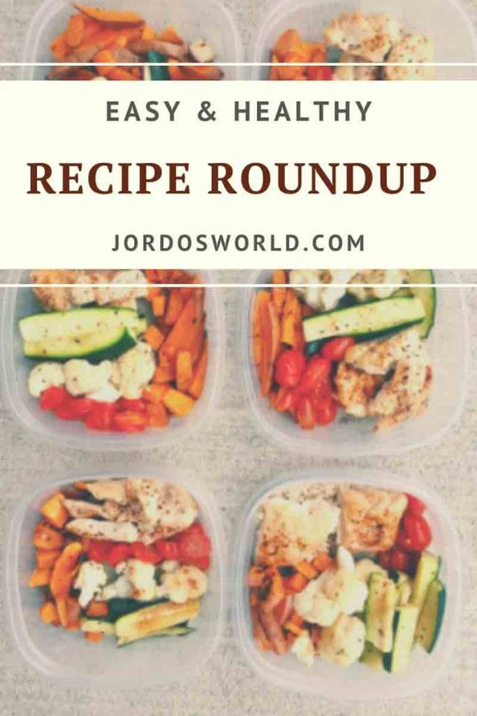 "Pinterest image featuring tupperware of meals prepped with mixed vegetables and chicken. Superimposed text reads ""easy and healthy recipe roundup"""