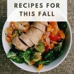 "Pinterest image of bowl filled with sliced turkey sausage, spinach, brussels sprouts, sweet potatoes, and quinoa. Superimposed text reads ""Easy and healthy recipes for this fall."""