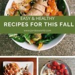 "Pinterest image split into three photos. The first is of a bowl with sausage, spinach, brussels sprouts, sweet potatoes, and quinoa. The second is a bowl of oatmeal topped with raspberries, yogurt, and peanut butter. The third is a plate of sliced apples topped with peanut butter and yogurt. Superimposed text reads ""easy and healthy recipes for this fall."""