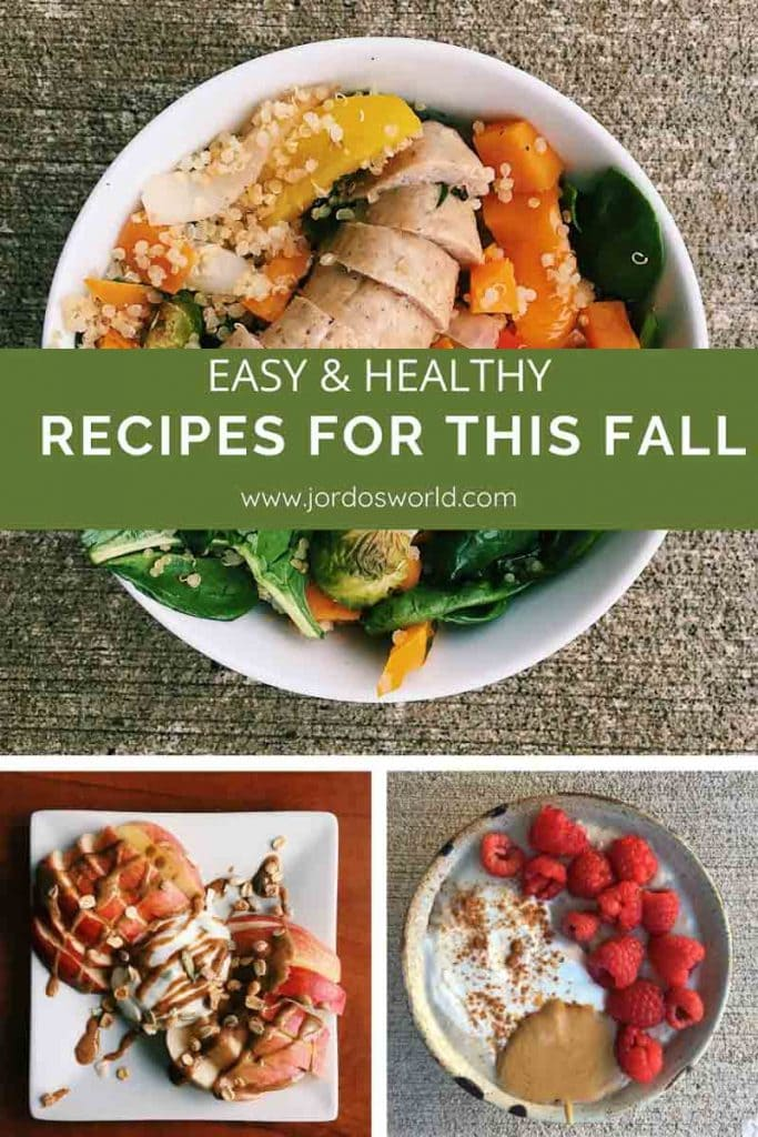 """Pinterest image split into three photos. The first is of a bowl with sausage, spinach, brussels sprouts, sweet potatoes, and quinoa. The second is a bowl of oatmeal topped with raspberries, yogurt, and peanut butter. The third is a plate of sliced apples topped with peanut butter and yogurt. Superimposed text reads """"easy and healthy recipes for this fall."""""""