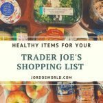 "This is a pin for the Trader Joe's Shopping List. It has a bunch of produce, nut butters, sauces, and chips with the title of the pin, ""Trader Joe's Shopping List"" across the middle of the picture."