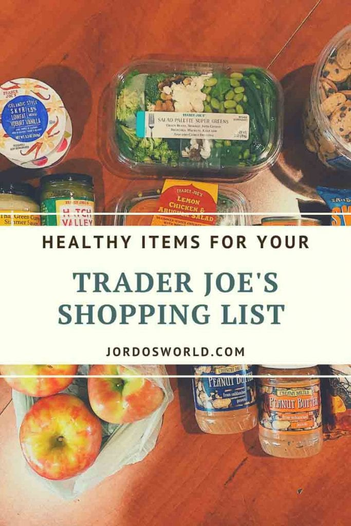 """This is a pin for the Trader Joe's Shopping List. It has a bunch of produce, nut butters, sauces, and chips with the title of the pin, """"Trader Joe's Shopping List"""" across the middle of the picture."""