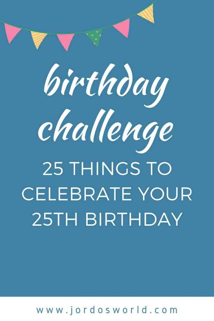 "This is a pin for the 25th birthday challenge. There is a blue image with pink and yellow pennants on the top with the text, ""25th Birthday Challenge"" in the middle of the pin."