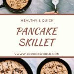 This is a pin for the easy pancake skillet recipe. There are four pictures with cast-iron skillets with a big protein pancaked topped with nut butter and mini chocolate chips. The title of the recipe is in the middle of the pin.