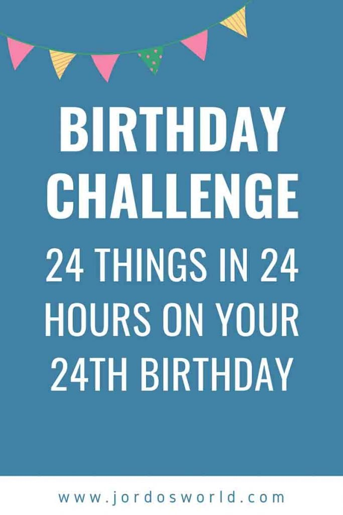 """This is a pin for the 24th birthday challenge. There is a blue background and pink and yellow pennants across the top. The text, """"24th Birthday Challenge: 24 things in 24 hours on your 24th birthday"""" is in the middle of the pin."""