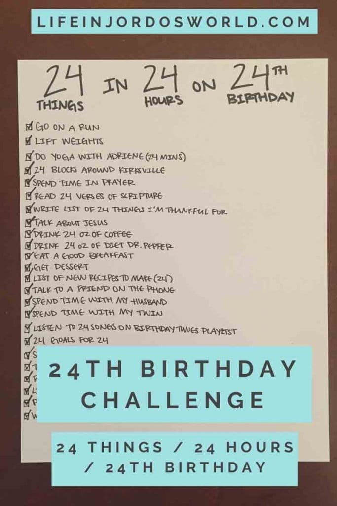 this is a pin for the 24th birthday challenge. There is a list of 24 items or things to do in 24 hours on your 24th birthday. The title of the pin is across the bottom of the image.