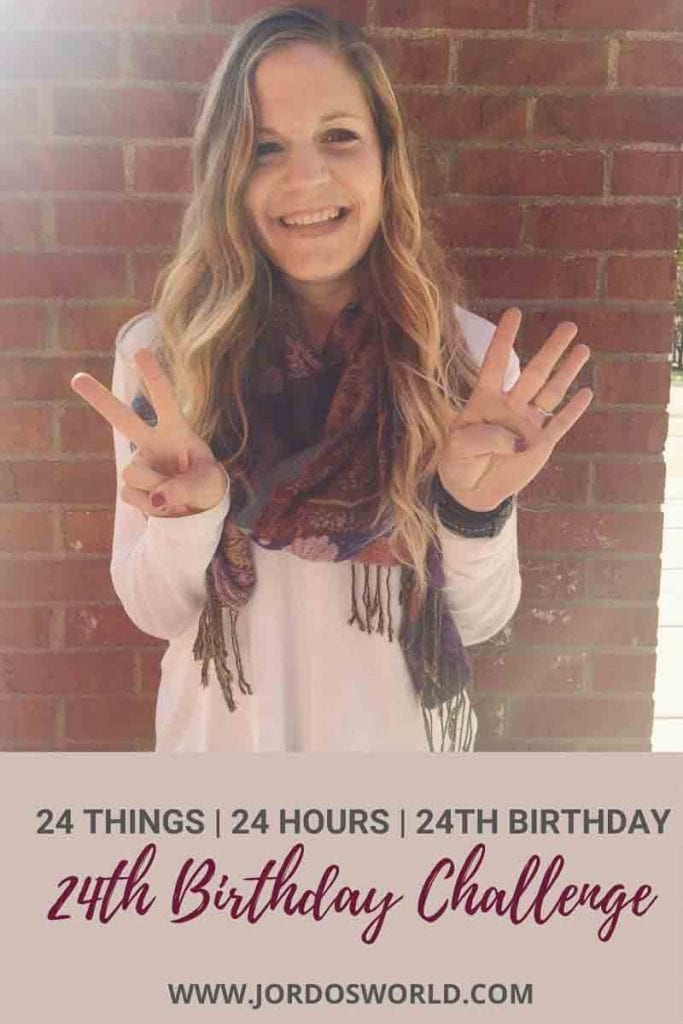 """This is a pin for the 24th birthday challenge. There is a picture of me holding up a 2 and 4 with my hands. The text """"24th Birthday Challenge"""" is across the bottom of the pin."""