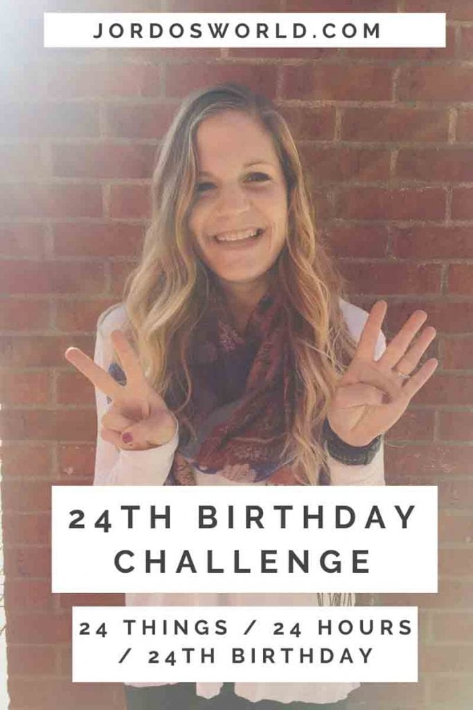 """This is a pin for the 24th birthday challenge. There is a picture of me holding up a 2 and 4 with my hands. The text """"24th Birthday Challenge"""" is across the pin."""