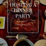 This is a pin for hosting a dinner party. It has a decorated table with ceramic dishware and prepared food, with the title of the post across the picture.