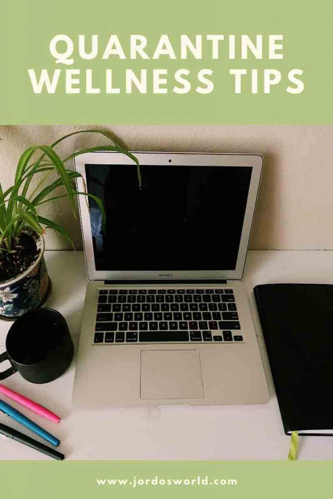 "This is a pin for the Quarantine Wellness Tips. It has a picture of a computer, plant, and planner with the title, ""Quarantine Wellness Tips"" across the bottom of the image."