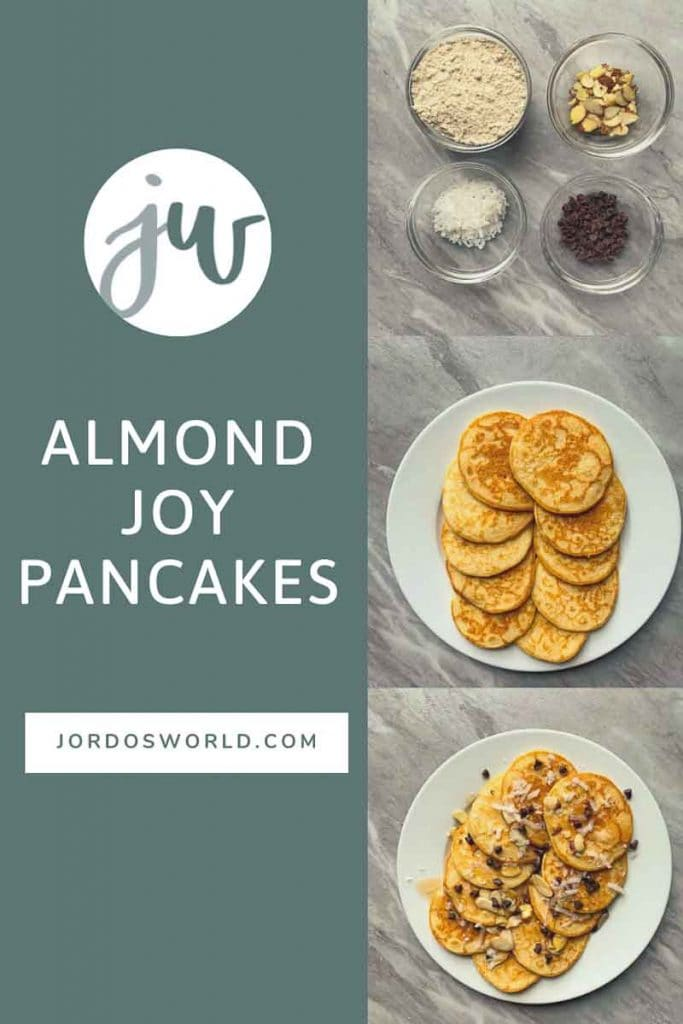 This is a pinterest pin for almond joy pancakes. There are three pictures that show the process for the pancakes. One picture has the toppings, one has the pancakes made, and the third shows the final product of the pancakes topped with almonds, mini chocolate chips, and coconut.
