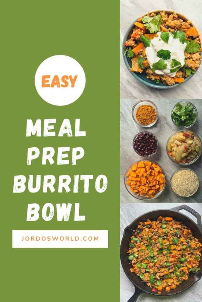 This is a pinterest pin for the burrito bowl meal prep recipe. There are 3 pictures on the right of this. One is a picture of a cast-iron skillet with the burrito bowl in it. The burrito bowl is ground turkey, sweet potatoes, black beans, peppers, onions, and cilantro all mixed together. The second picture is small bowls with all of the ingredients in it. The third picture is the burrito bowl topped with greek yogurt and cilantro.