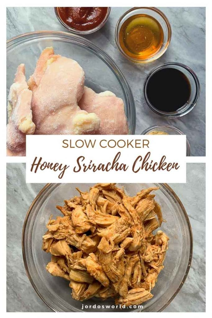 This is a pinterest pin for the honey sriracha chicken recipe. The top picture is of the ingredients for the slow cooker honey sriracha chicken and has a bowl of chicken breasts and bowls of the sauces. The bottom picture is a bowl filled with the shredded honey sriracha chicken.