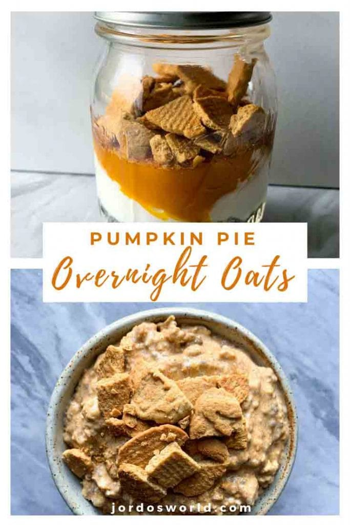 This is a pinterest pin for pumpkin pie overnight oats. There is a mason jar with layers of the ingredients for the oats. There are oats, chia seeds, yogurt, pumpkin, vanilla, and bear bites. There is a bowl of the overnight oats on the bottom picture as well.
