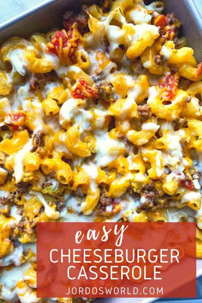 This is a pinterest pin for cheeseburger casserole. There is a picture of the cheesey macaroni noodles with hamburger and toppings, along with the title of the recipe.
