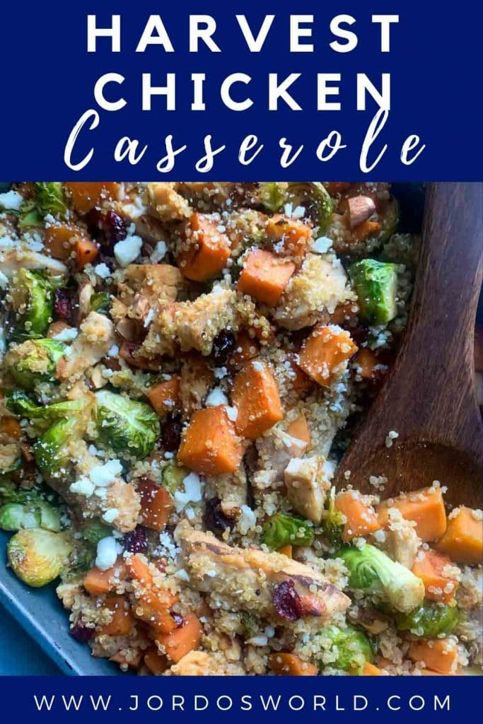 This is a pinterest pin for the harvest chicken casserole. There is a picture of the casserole (chicken, quinoa, brussel sprouts, sweet potatoes, cranberries, almonds, and feta) along with the title of the recipe.