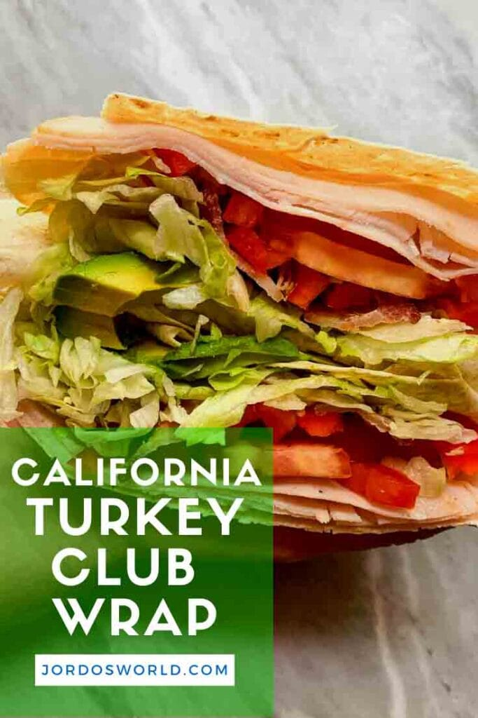 This is a pinterest pin for the california turkey club wrap.